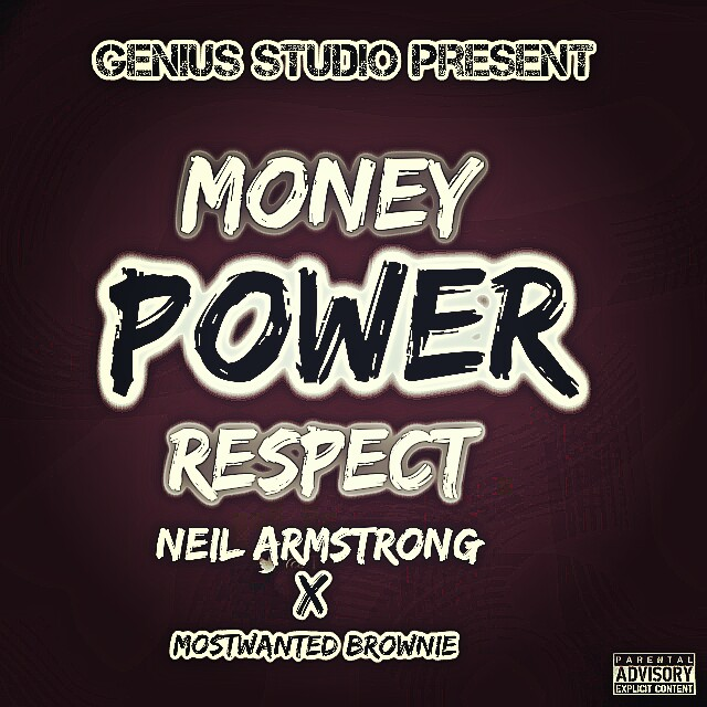 (NEW JAM)download MONEY x POWER x RESPECT by NEIL ARMSTRONG ft MOSTWANTED BROWNIE ( icraze6 )